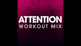 Attention (Workout Mix)