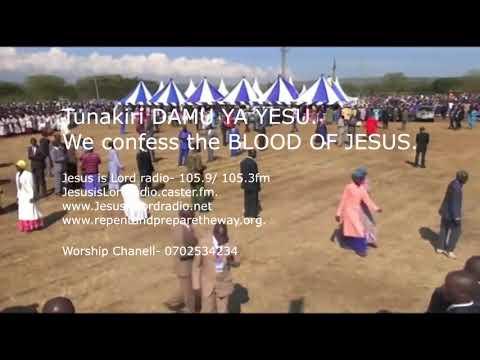 Download TUNAKIRI DAMU YA YESU  WE CONFESS THE BLOOD OF JESUS