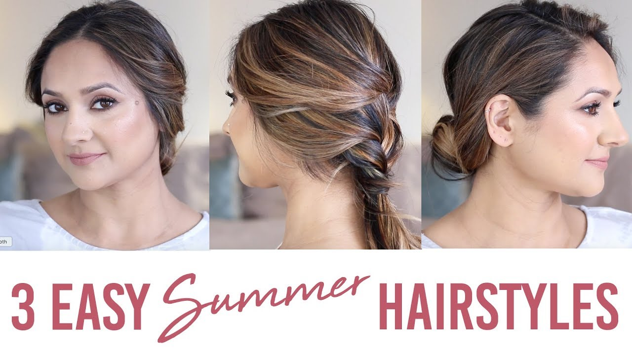 3 Easy Summer Hairstyles 2018 Youtube