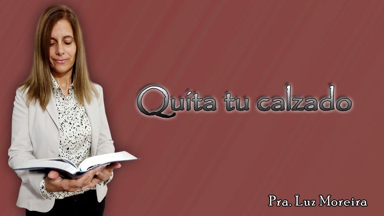 Quita tu calzado 5-8-20 Pastora Luz Moreira