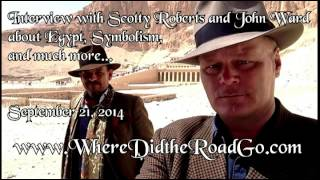 Scotty Roberts and John Ward on Egypt, Occultism, and more...  September 20, 2014