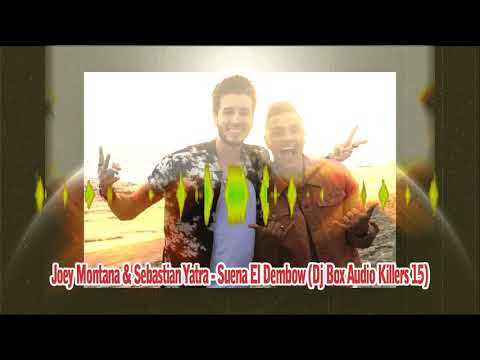 Sebastian Yatra & Joey Montana - Suena El Dembow (DJ Box Remix)