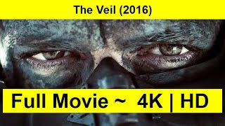 The Veil Full Length'MovIE 2016