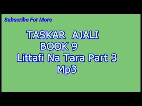 Taskar Ajali Littafi Na Tara part 3