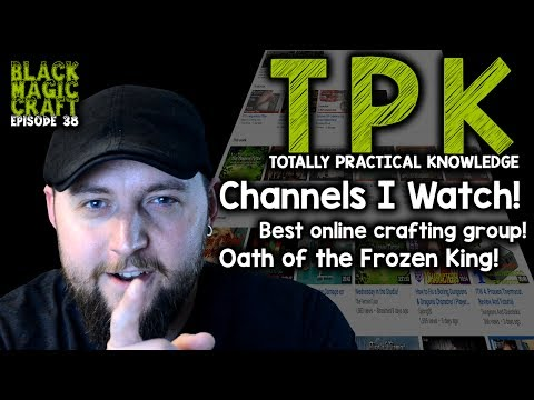 TPK: Titans of the Community, Up and Comers, Oath of the Frozen King (Black Magic Craft Episode 038)