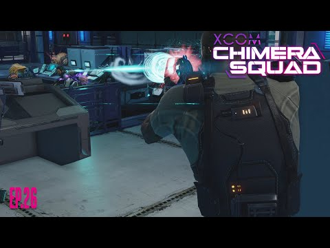 Find a way in - XCOM Chimera Squad EP.26 |