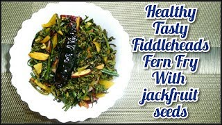 Healthy Fiddleheads Fern Fry with Jackfruit Seeds and Potato|কাঁঠাল বীজ দিয়ে ঢেকি শাক ভাঁজা