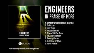 Engineers - What Its Worth (from In Praise of More)