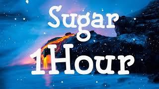Maroon 5 - Sugar [ 1Hour ]   Lyrics