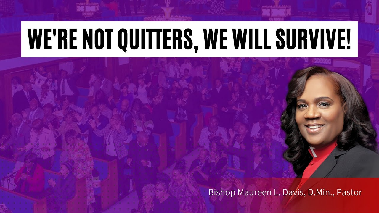 We're Not Quitters, We Will Survive