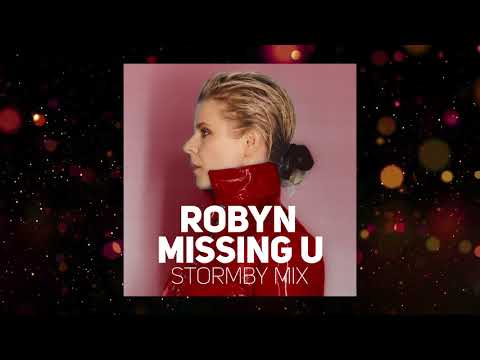 Robyn - Missing You (Stormby Mix Edit)