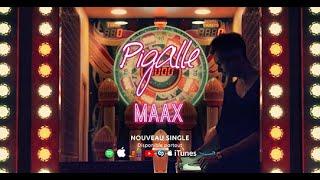 Maax - Pigalle ( Lyric vidéo )