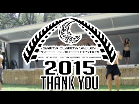 Santa Clarita Valley Pacific Islander Festival 2015 Thank You Video