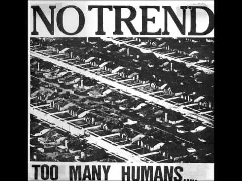 No Trend ~ Too Many Humans (Full Album)