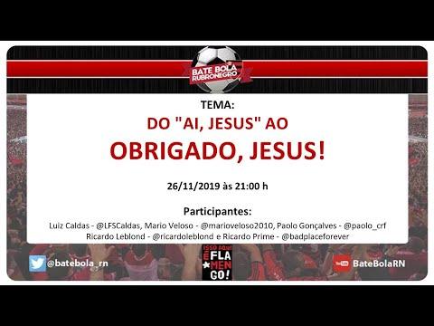 """135- #BBRN - DO """"AI, JESUS"""" AO OBRIGADO, JESUS! - BICAMPEÃO DA LIBERTADORES E DO BR2019 - 26/11/2019"""