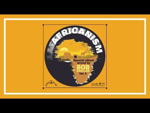 Africanism Vol. 4 Mixed By Bob Sinclar (Teaser)