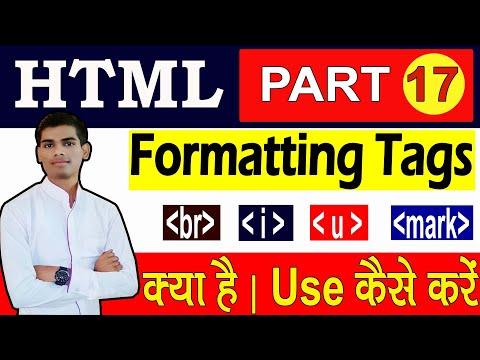 Formatting Tags In HTML In Hindi | B Tag | I Tag | U Tag | Mark Tag In Html5 | Part -17