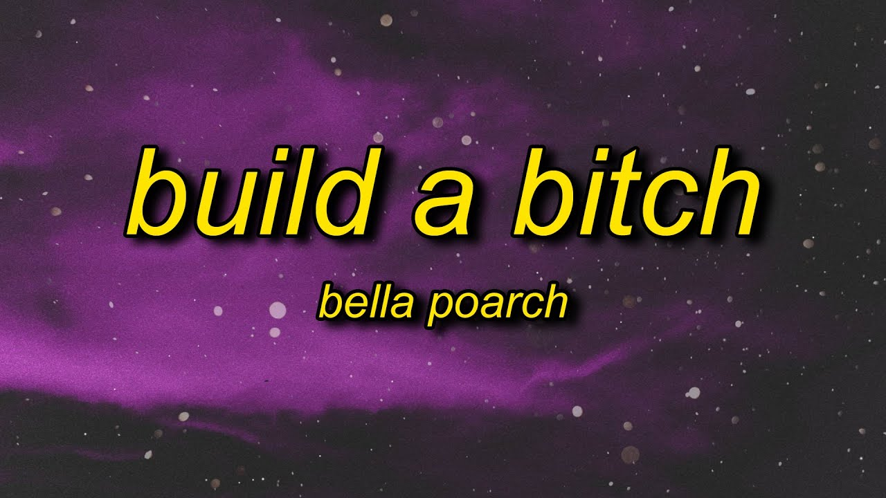 Bella Poarch - Build a B*tch (Lyrics) | this aint build a **** i'm filled with flaws and attitude