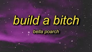 Bella Poarch - Build a B*tch (Lyrics)   this aint build a **** i'm filled with flaws and attitude