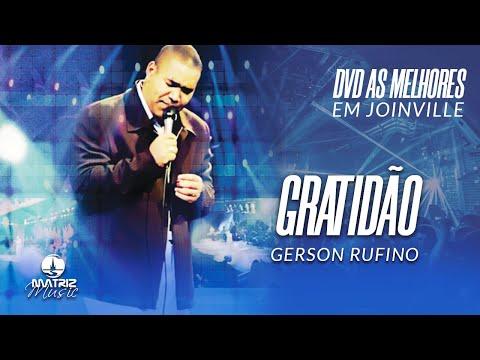 Gerson Rufino - Gratidão (DVD As Melhores Ao Vivo)