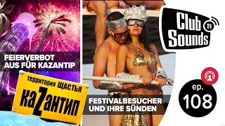 ★ Festivalbesucher beichten ihre größten Sünden ★ KAZANTIP: Verbot der Mega-Sause auf der Krim ★
