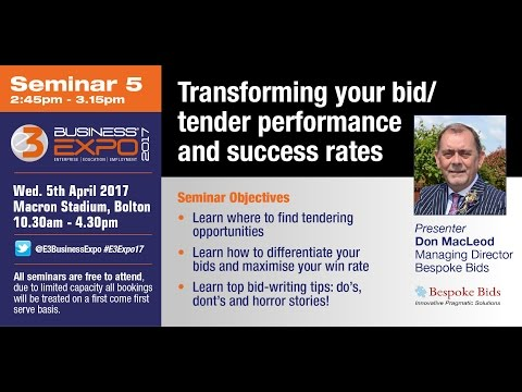 Seminar 5 - Transforming your bid/tender performance and success rates (E3 Business Expo Y2017)