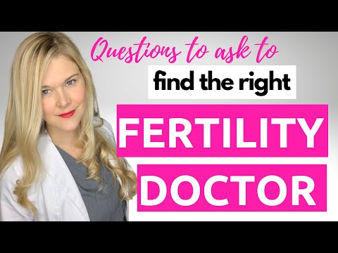 FINDING THE RIGHT FERTILITY DOCTOR: Top questions to ask when picking your fertility clinic and RE