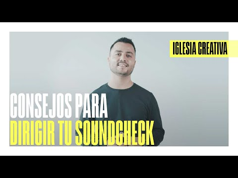 Consejos para dirigir tu Soundcheck | DIRECTOR CREATIVO