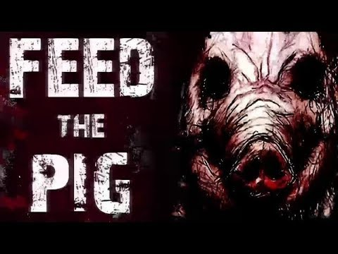 "Creepypasta Readings ""FEED THE PIG"" Nosleep Scary Stories"