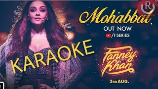 Mohabbat - Fanny Khan | Free KARAOKE With Lyrics || Aishwarya Rai || BasserMusic