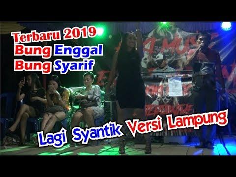 Terbaru 2019, Bung Enggal N Bung Syarif WIth KIKI MUSIK Lagi Syantik Versi Lampung