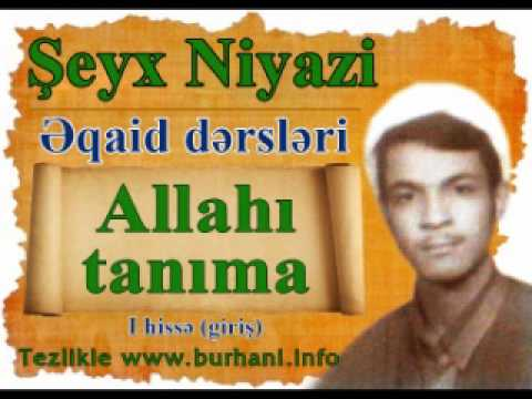 Sheyx Niyazi - Allahi tanima. Imam Eli(e) mescidi eqaid I hisse.
