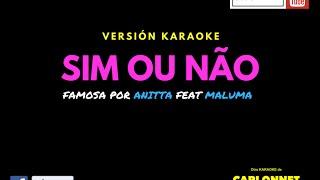 Sim ou Não - Anitta feat Maluma (Karaoke)