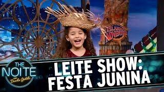 Leite Show: Crianças se animam com Festa Junina | The Noite (27/06/17)