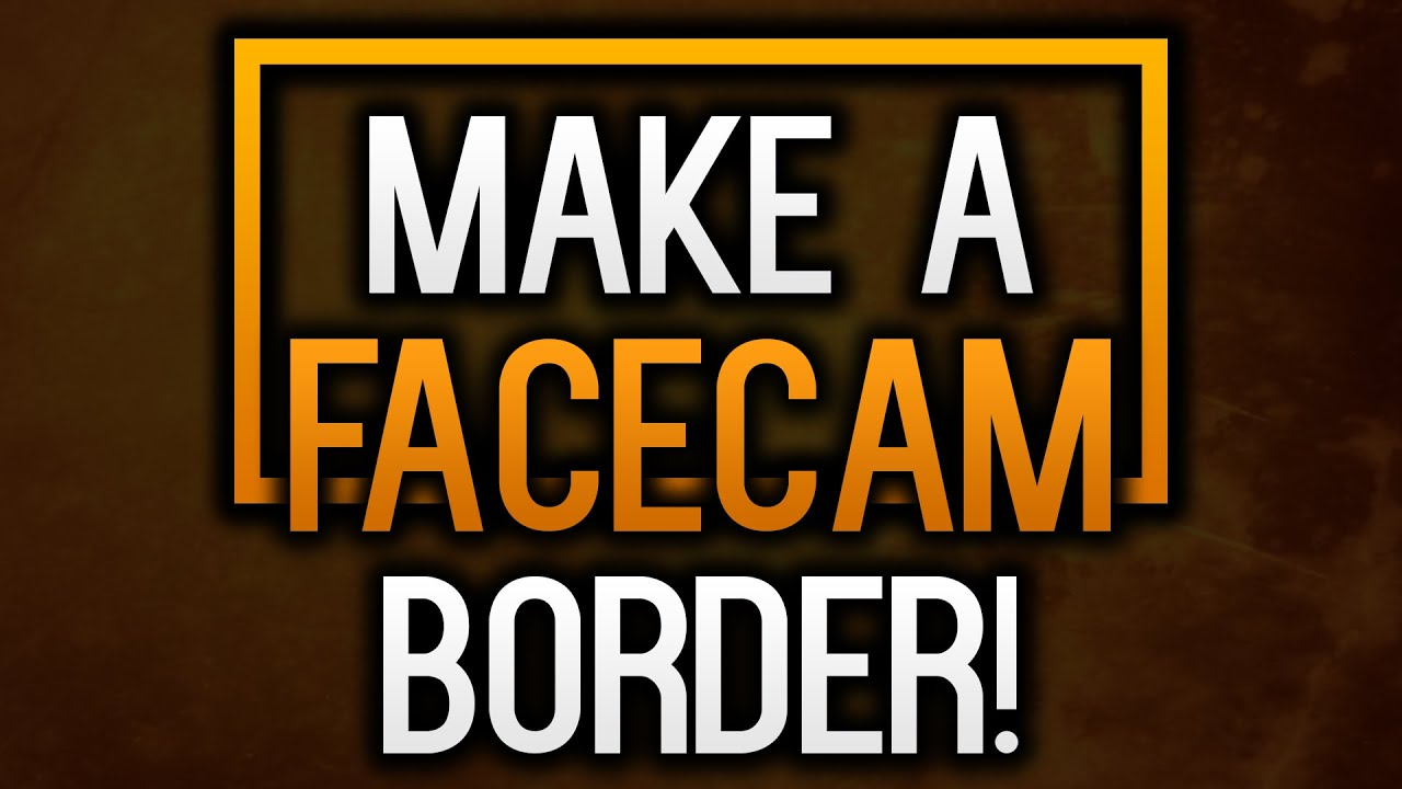 How To Make A Facecam Border In Photoshop! (Facecam Overlay Tutorial)