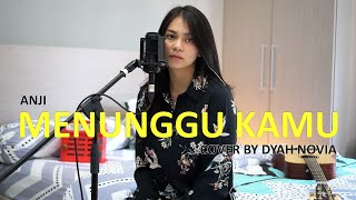 Download MENUNGGU KAMU - ANJI COVER BY DYAH NOVIA