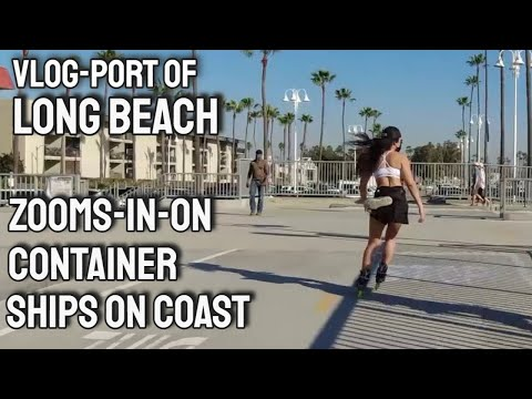 Vlog - Port of Long Beach | CLOSE UP OF Container Ships parked Along West Coast - beach tour