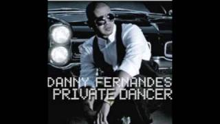 private dancer - danny fernandes w/lyrics