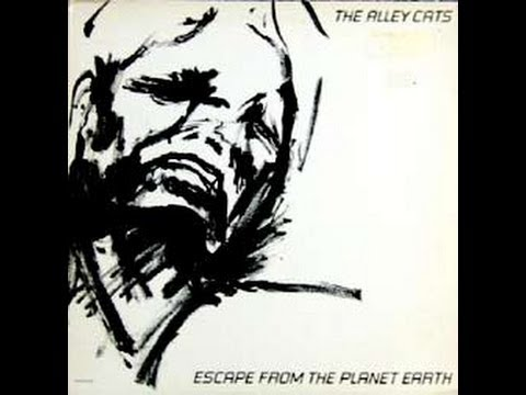 Escape From The Planet Earth - The Alley Cats - Full Album