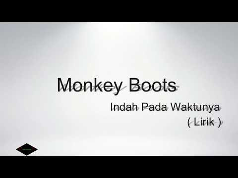 Monkey Boots - Indah Pada Waktunya ( Lirik Lagu )