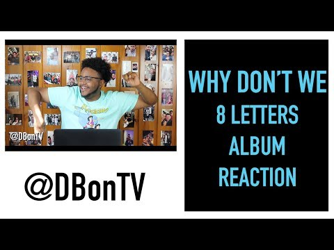 WHY DONT WE- 8 LETTERS  REACTION