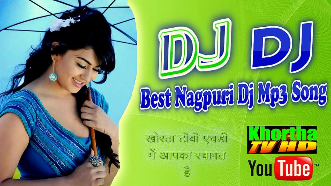 Download::new nagpuri songs-2018 and dj nagpuri songs 2018 dj.