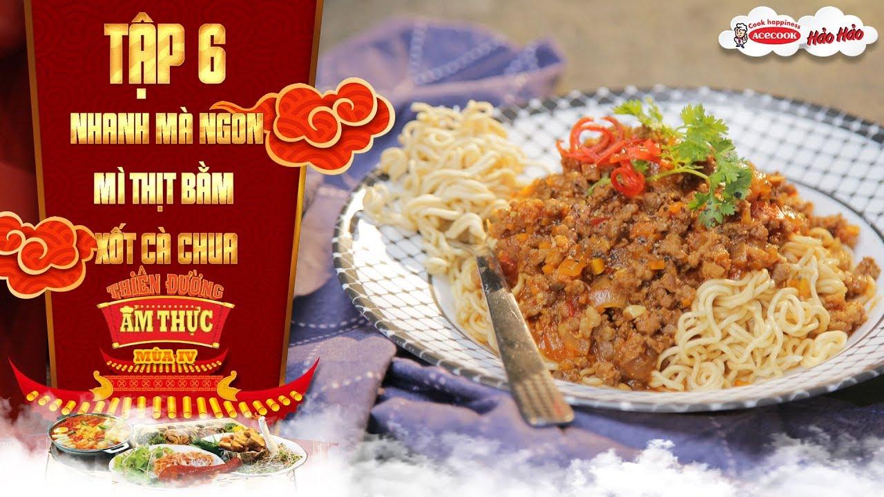 Thiên đường ẩm thực 4 | Tập 6 : Nhanh mà ngon: Mì thịt bằm xốt cà chua