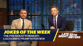 Seth's Favorite Jokes of the Week: The President's Memory, Lou Dobb's Trump Interview