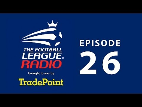 The Football League Radio | Episode 26 | Brought to you by TradePoint