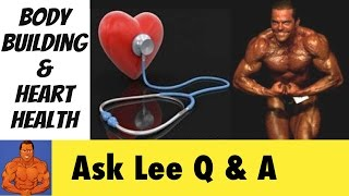 Bodybuilding & Heart Health - staying healthy while bulking up