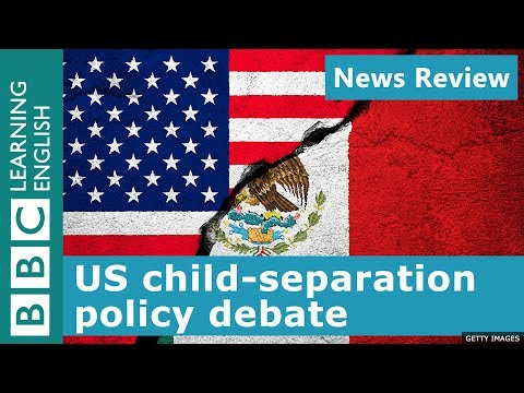 BBC News Review: US child-separation policy debate