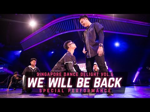 We Will Be Back | Special Performance | Singapore Dance Delight Vol.6 Finals | #SDDVol6
