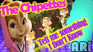 The Chipettes - Tell Me Something I don