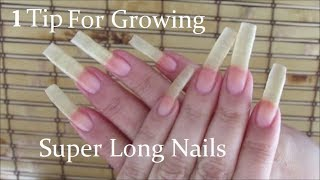 1 Tip For Growing Super Long Nails